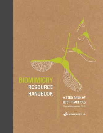 Biomimicry resource handbook : a seed bank of best practices