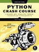 Python crash course :a hands-on, project-based introduction to programming
